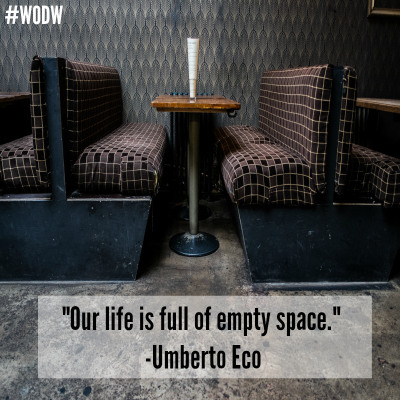 34995-wodw-umberto-eco-our-life-is-full-of-empty-space